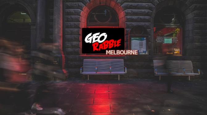 GeoRabble Melbourne Thursday 12 March 2020